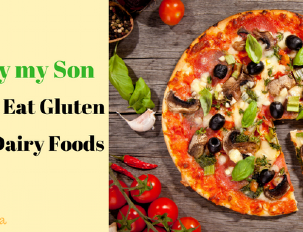Why My Son Can't Eat Gluten and Dairy Foods