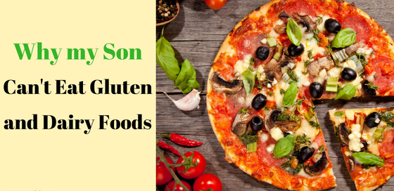 Why my son has gluten and dairy sensitivity.