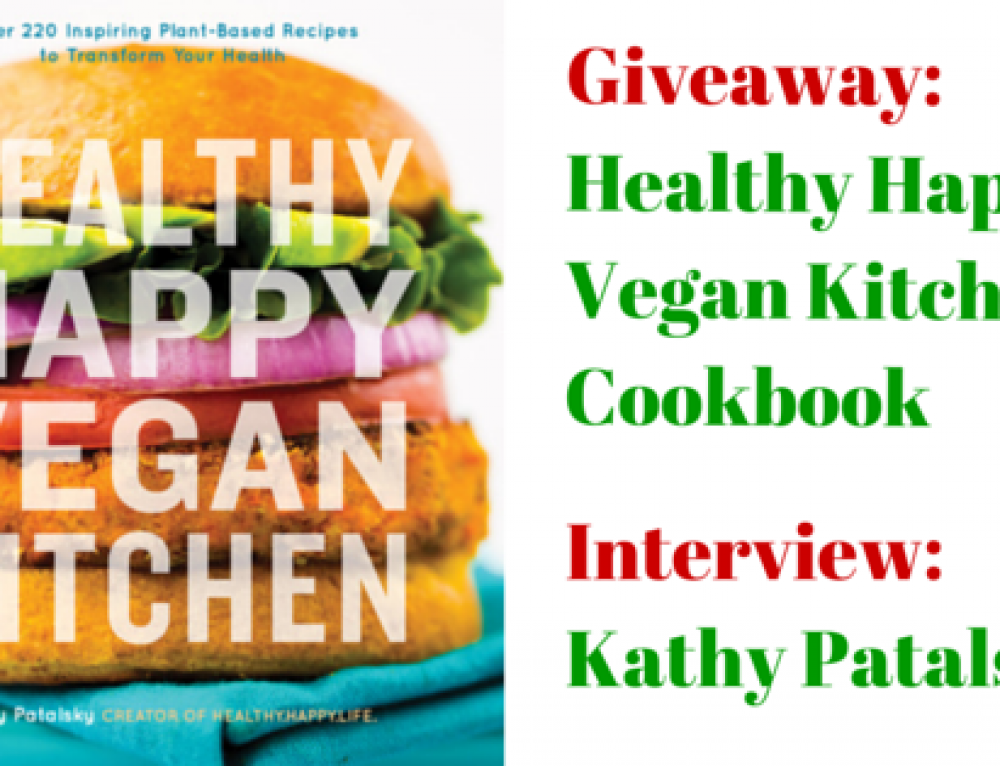 Interview and Giveaway: Healthy Happy Vegan Kitchen Cookbook