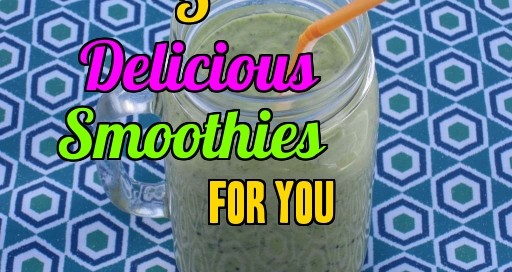5 delicious smoothies for you