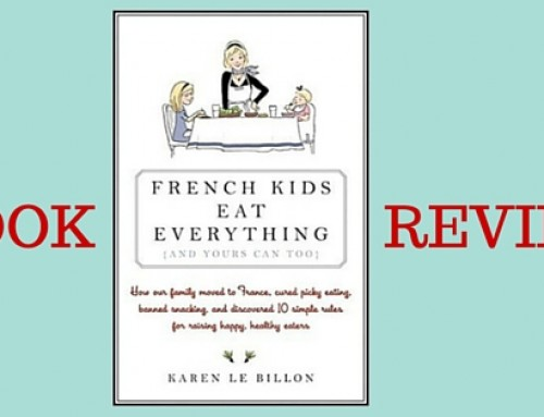 Do you Have a Picky Eater? This Book Review is for You: French Kids Eat Everything
