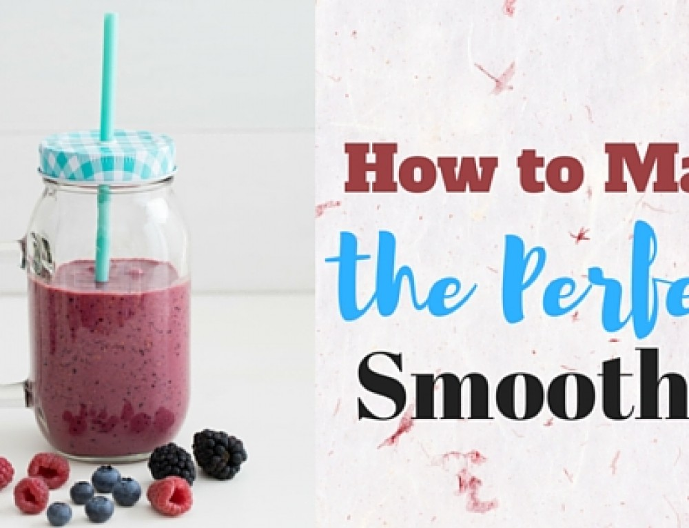 How to Make the Perfect Smoothie for Your Kid