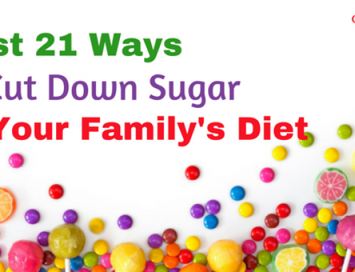 Best 21 Ways to Cut Down Sugar in Your Family's Diet